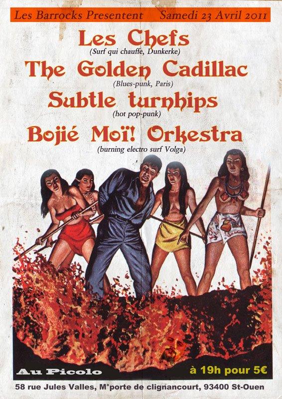 """23 avril 2011 les Chefs, The Golden Cadillac, Subtle Turnhips, Boijé Moi! Orkestra à Saint Ouen """"le Picolo"""""""