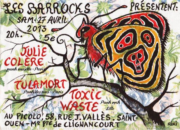 """27 avril 2013 Julie Colere, Tulamort, Toxic Waste à Saint Ouen """"le Picolo"""""""