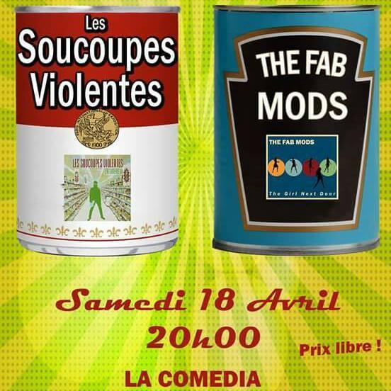 """18 avril 2015 Les Soucoupes Violentes, The Fab Mods à Montreuil """"La Comedia"""""""