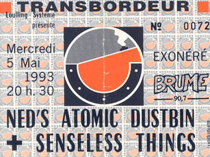 "5 mai 1993 Ned's Atomic Dustbin, Senseless Things à Villeurbanne ""Transbordeur"""