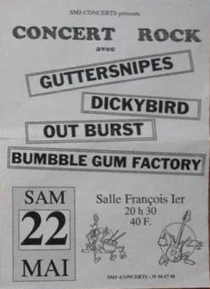"22 mai 1993 Guttersnipes, Dickybird, Out Burst, Bumbble gum factory au Havre ""Salle François 1er"""
