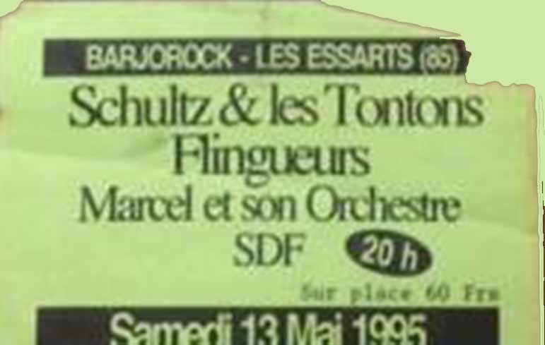 13 mai 1995 Schultz & les Tontons Flingueurs, Marcel et son Orchestre, SDF au Essarts