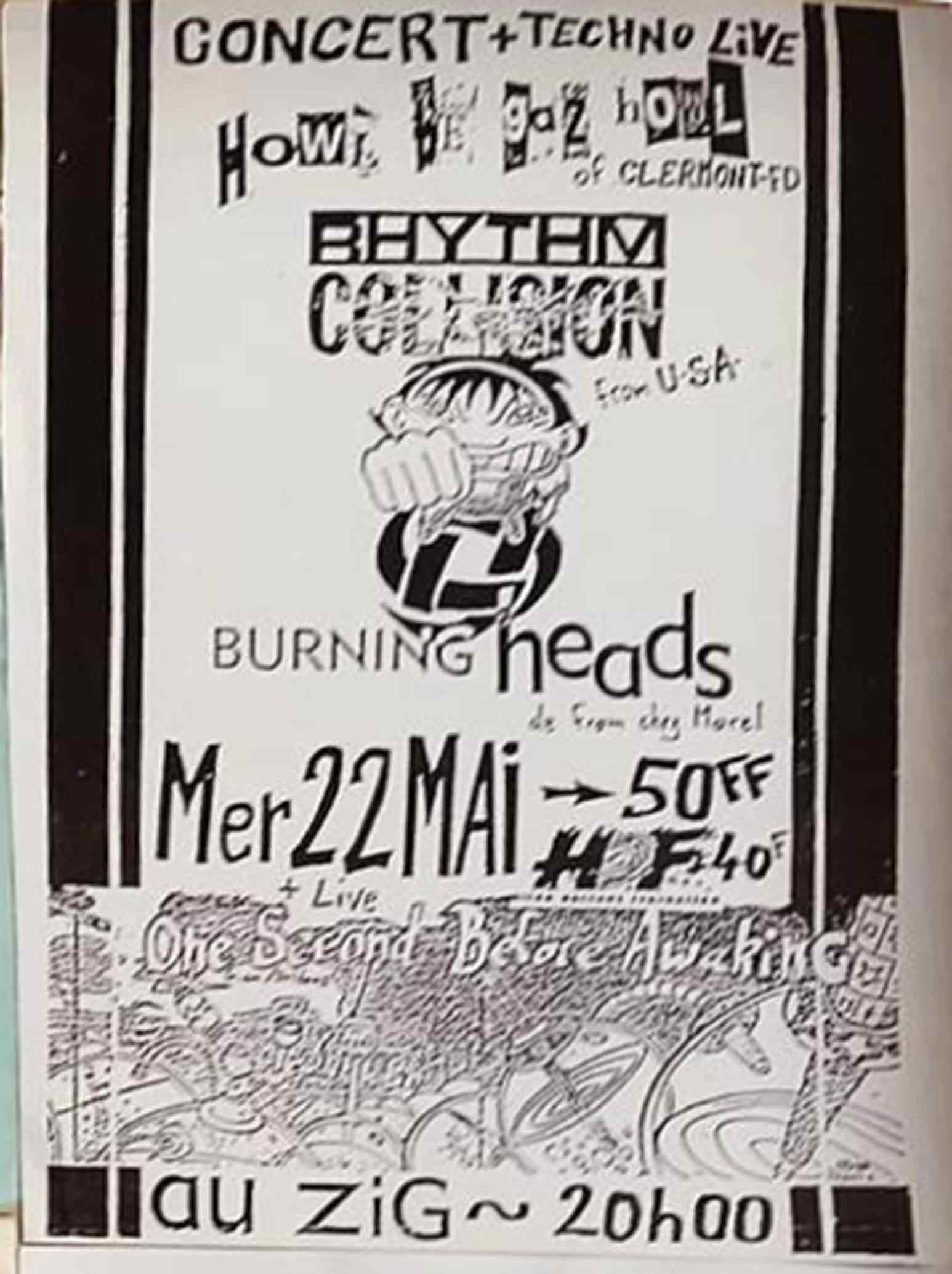 "22 mai 1996 Howl Be Gaz Howl, Rhythm Collision, Burning Heads, One Second Before Awaking à Olivet ""le Zig"""