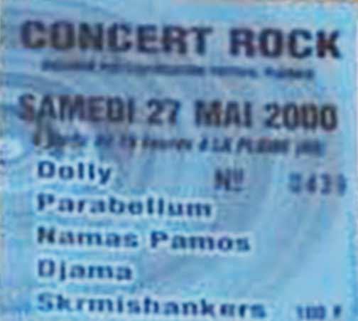 27 mai 2000 Dolly, Parabellum, Mamas Pamos, Djama, Skrmishankers à ?