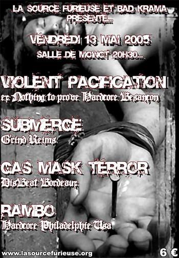 """13 mai 2005 Violent Pacification, Submerge, Rambo, Gasmask Terrör à Montbrison """"Salle Montplaisir"""""""