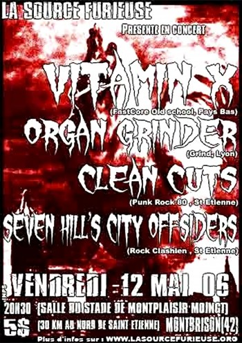"12 mai 2006 Vitamin X, Organ Grinder, Clean Cuts, Seven Hill's City Offsiders à Montbrison ""Salle Montplaisir"""