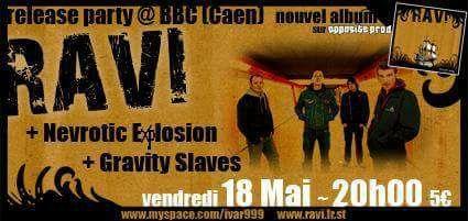 "18 mai 2007 Ravi, Nevrotic Explosion, Gravity Slaves à Caen ""BBC"""