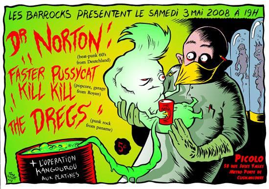 """3 mai 2008 Dr Norton, Faster Pussycat Kill Kill, The Dregs à Saint Ouen """"le Picolo"""""""