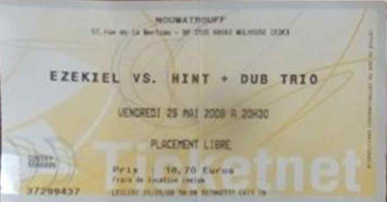 "29 mai 2009 Ezekiel Vs Hint, Dub Trio à Mulhouse ""Noumatrouff"""
