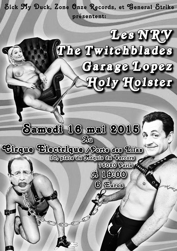 """16 mai 2015 les NRV, The Twitchblades, Garage Lopez, Holy Holster à Paris """"Le Cirque Electrique"""""""