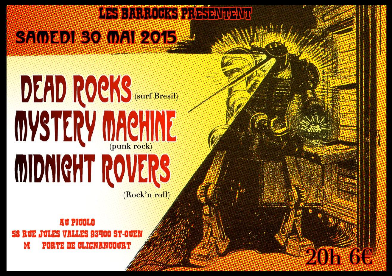 "30 mai 2015 Dead Rocks, Mystery Machine, Midnight Rovers à Saint Ouen ""le Picolo"""