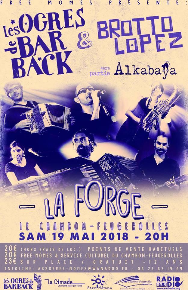 """19 mai 2018 les Ogres de Barback & Brotto Lopez, Alkabaya à Chambon Feugerolles """"la Forge"""""""