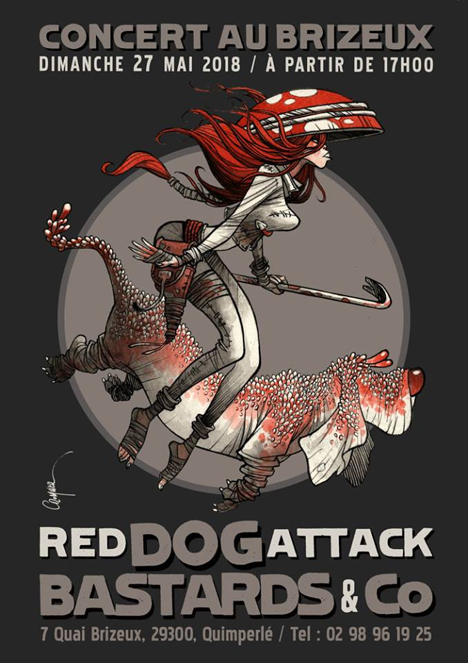 "27 mai 2018 Red Dog Attack, Bastards & Co à Quimperlé ""Brizeux"""
