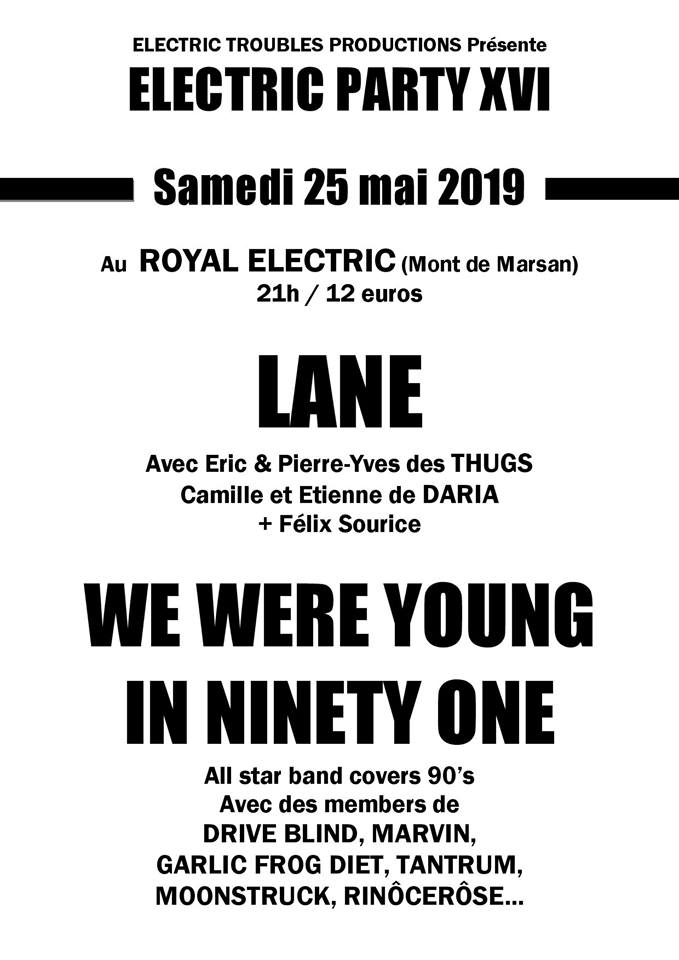 """25 mai 2019 Lane, We Were Young In Ninety One à Mont de Marsan """"Royal Electric"""""""