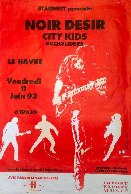 """11 juin 1993 Noir Desir, City Kids, Backsliders au Havre """"Chapiteau place des Expositions"""" - Annulé"""