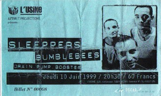 "10 juin 1999 Sleepers, Bumblebees, Drain Pump Booster à Reims ""Usine"""