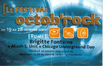 "26 octobre 2001 Brigitte Fontaine, Akosh S Unit, Chicago Underground Duo à Reims ""le Cirque"""