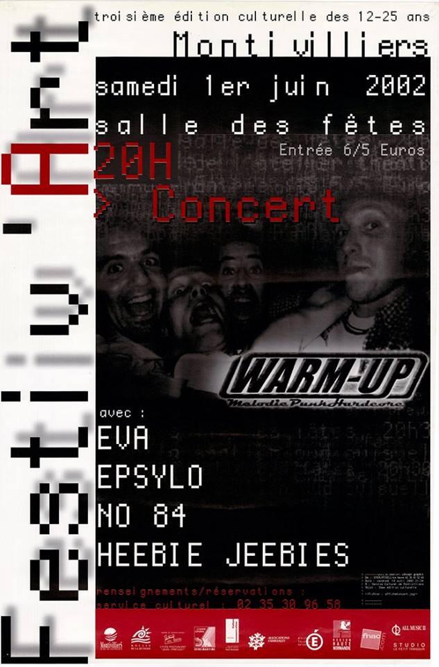 """1er juin 2002 Warm Up, Eva, Epsylo, No 84, Heebie Jeebie à Montvilliers """"Salle des Fetes"""""""