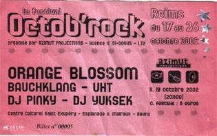 "19 octobre 2002 Orange Blossom, Bauchklang, UHT, DJ Pinky, DJ Yuksek à Reims ""Centre Culturel Saint Exupery"""