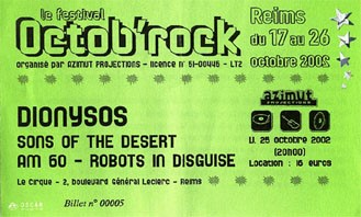"25 Octobre 2002 Dionysos, Sons Of the Desert, AM 60, Robots In Disguise à Reims ""Le Cirque"""