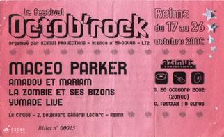 """26 octobre 2002 Maceo Parker, Amadou et Mariam, La Zombie et Ses Bizons, Yumade Live à Reims """"le Cirque"""""""