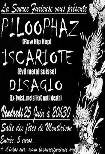 "25 juin 2004 Piloophaz, Iscariote, Disagio à Montbrison ""Salle des Fetes"""