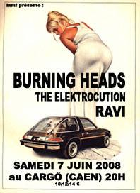 "7 juin 2008 Burning Heads, Ravi, The Elektrocution à Caen ""Cargo"""
