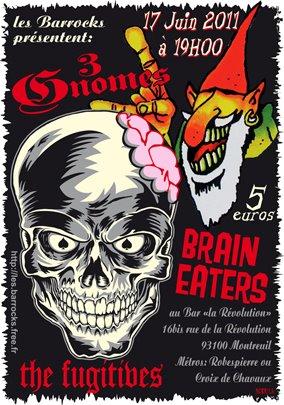 """17 juin 2011 3 Gnomes, Brain Eaters, The Fugitives à Montreuil """"la Revolution"""""""