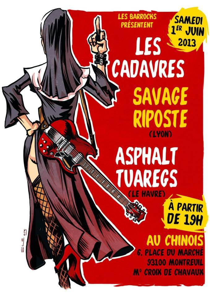 """1er juin 2013 Les Cadavres, Savage Riposte, Asphalt Tuaregs à Paris """"Au Chinois"""""""