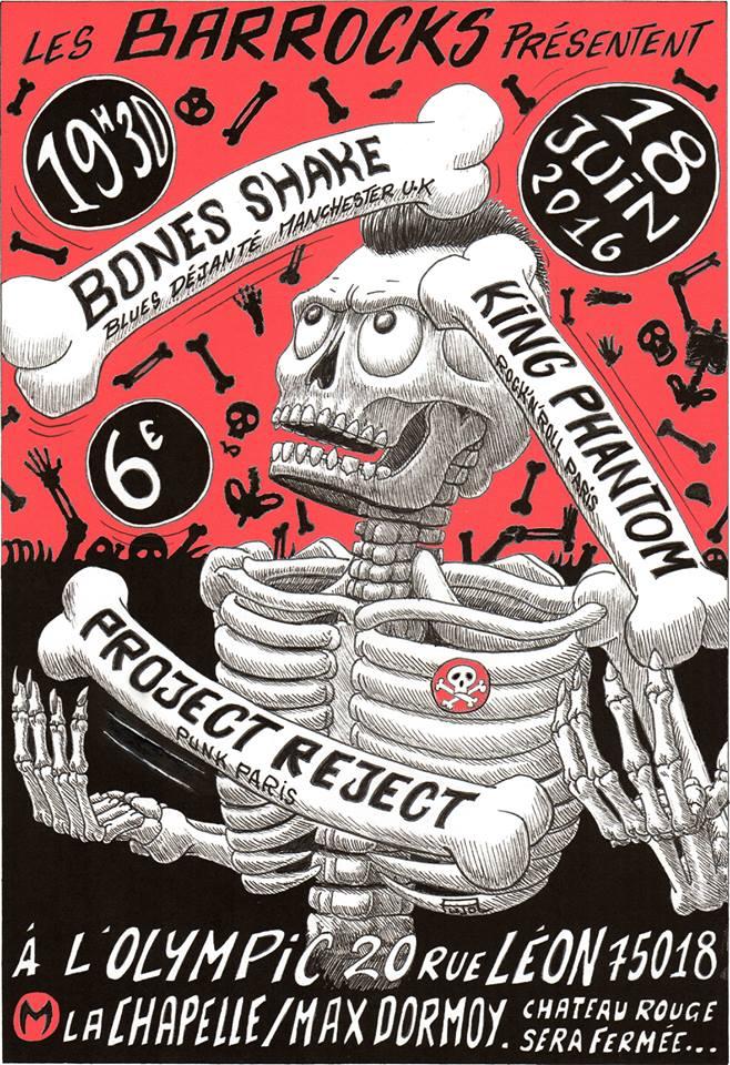 "18 juin 2016 Bones Shake, King Phantom, Project Riject à Paris ""Olympic"""