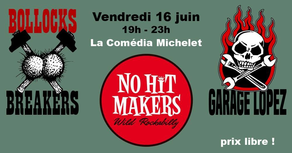 "16 juin 2017 Bollocks Breakers, No Hit Makers, Garage Lopez à Montreuil ""La Comedia Michelet"""