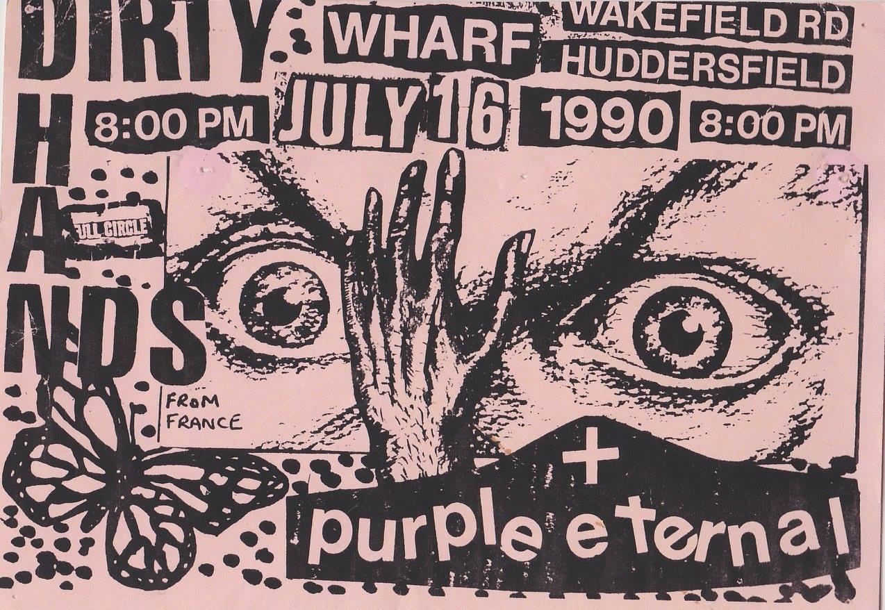 """16 juillet 1990 Dirty Hands, Purple Eternal à Huddersfield """"Wharf"""""""