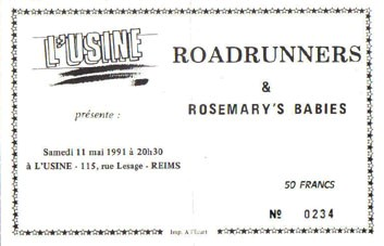 "11 mai 1991 Roadrunners, Rosemary's Babies à Reims ""L'Usine"""