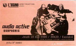 "18 mai 2000 Audio Active, Dubphonic à Reims ""Usine"""