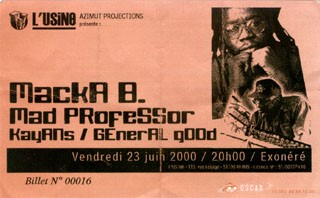 "23 juin 2000 Macka B, Mad Professor, Kayans, General good à Reims ""Usine"""