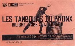 "30 juin 2000 Les Tambours du  Bronx, Hilight Tribe, DJ Armand à Reims ""l'Usine"""