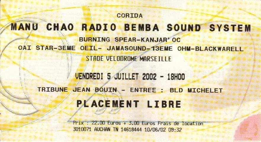 "5 juillet 2002 Manu Chao, Burning Spear, Kanjar oc, Oai Star, 3ème Oeil, Jamasound, 13ème OHM, Blackwarell à Marseille ""Stade Velodrome"""