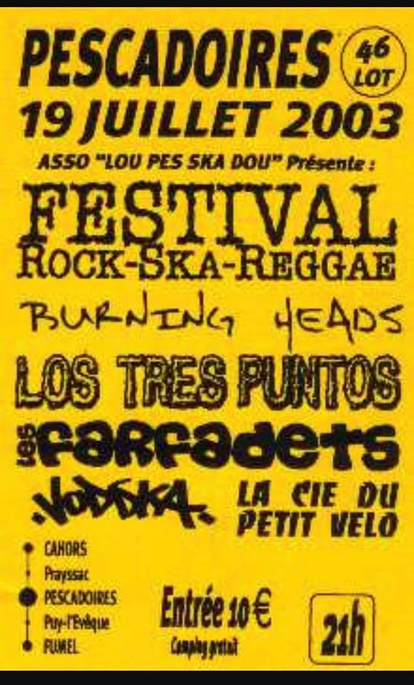 19 juillet 2003 Burning Heads, Los Tres Puntos, les Farfadets, Vodska, La Cie du Petit Velo à Pescadoires