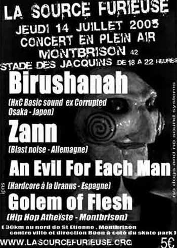 "14 juillet 2005 Birushanah, Zann, An Evil For Each Man, Criminal Class, Golem Of Flesh à Montbrison ""Stade des Jacquins"""