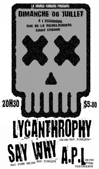 "6 juillet 2008 Lycanthrophy, Say Why, APL à St-Etienne ""L'Assommoir"""