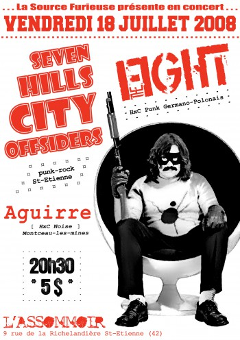 "18 juillet 2008 The Fight, Aguirre, Seven Hills City Offsiders à Saint-Etienne ""L'Assommoir"""