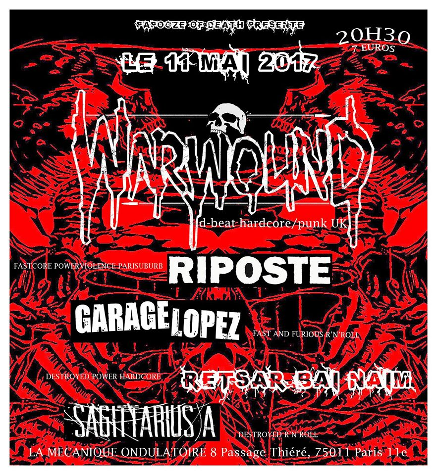 "11 mai 2017 Warwound, Riposte, Garage Lopez, Restar Bai Naim, Sagittarius A à Paris ""La Mecanique Ondulatoire"""