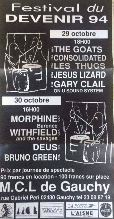 "29 octobre 1994 The Goats, Consolidated, Les Thugs, Jesus Lizard, Gary Clail and On-U Sound, Stanford Prison Experiment (?) à Gauchy ""Maison de la culture et des loisirs"""