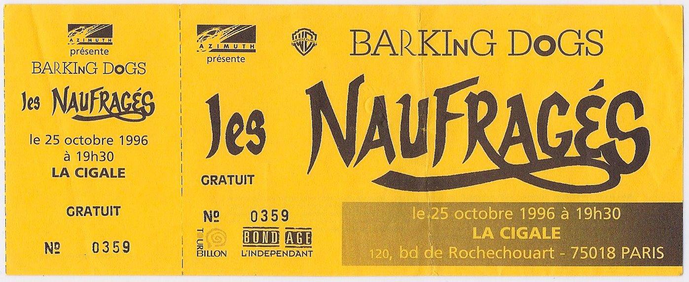 """25 octobre 1996 les Naufragés, Barking Dogs à Paris """"la Cigale"""""""
