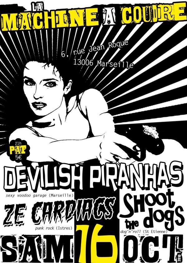 """16 octobre 2010 Shoot The Dogs, Ze Cardiacs, Devilish Piranhas à Marseille """"La Machine à Coudre"""""""