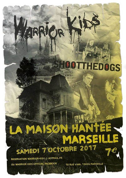 "7 octobre 2017 Shoot The Dogs, Warrior Kids à Marseille ""Maison hantée"""