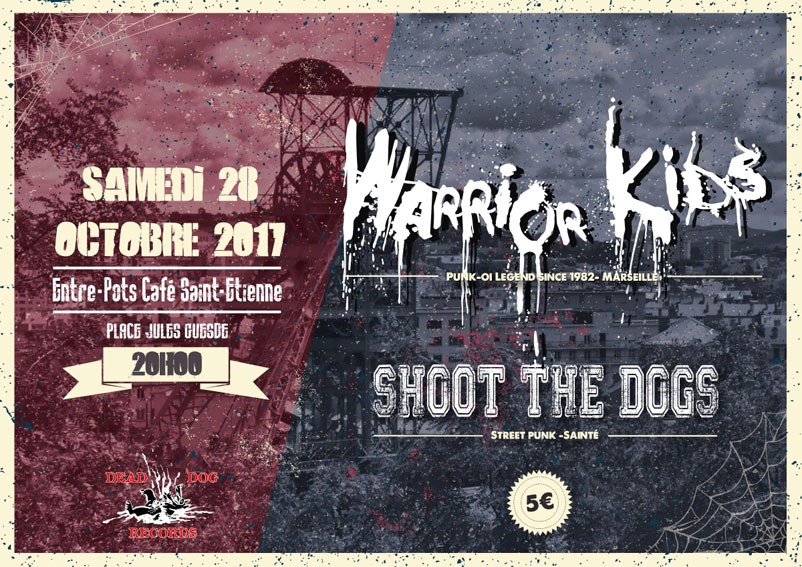 "28 octobre 2017 Shoot The Dogs, Warrior Kids à Saint-Etienne ""Entre-Pots Café"""