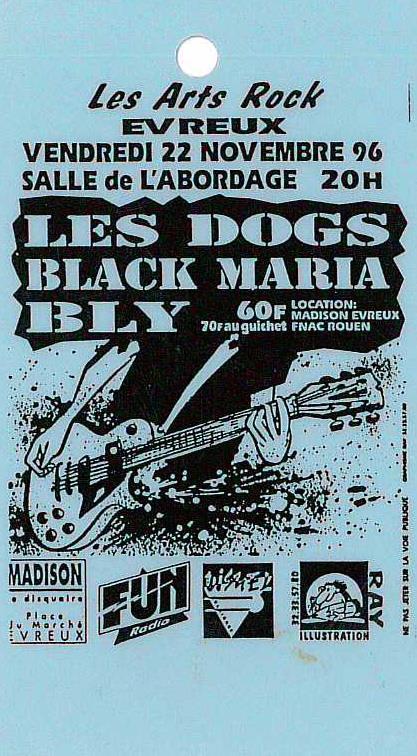 """22 novembre 1996 Les Dogs, Black Maria, Bly à Evreux """"Salle de l'Abordage"""""""