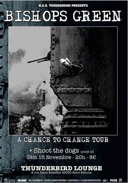 "15 novembre 2015 Bishops Green, Shoot The Dogs à Saint-Etienne ""Thunderbird Lounge"" - Annulé"
