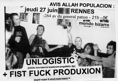 "27 juin 2002 Unlogistic, Fist Fuck Produxion à Rennes ""Mondo Bizarro"""